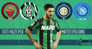 Calciomercato Sassuolo: per Matteo Politano Napoli, Roma, Inter o Juve?